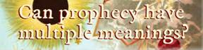 Can prophecy have multiple meanings?